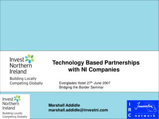 Technology Based Partnerships           	with NI Companies