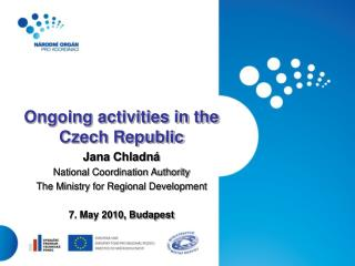 Ongoing activities in the Czech Republic Jana Chladná National Coordination Authority