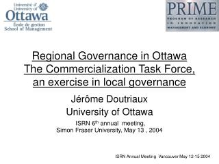 Regional Governance in Ottawa The Commercialization Task Force, an exercise in local governance