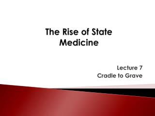 The Rise of State Medicine