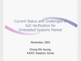 Current Status and Challenges of  SoC Verification for  Embedded Systems Market