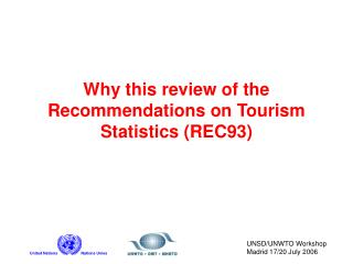 Why this review of the Recommendations on Tourism Statistics (REC93)