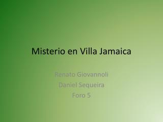 Misterio en Villa Jamaica