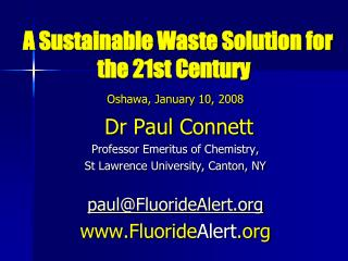 A Sustainable Waste Solution for the 21st Century