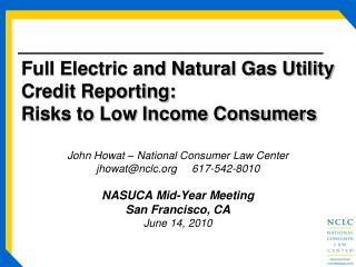 Full Electric and Natural Gas Utility Credit Reporting: Risks to Low Income Consumers