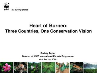 Heart of Borneo: Three Countries, One Conservation Vision