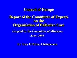 Council of Europe Report of the Committee of Experts on the Organisation of Palliative Care