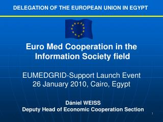 Euro Med Cooperation in the  Information Society field EUMEDGRID-Support Launch Event