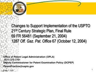 Office of Patent Legal Administration (OPLA)  (571) 272-7701 Deputy Commissioner for Patent Examination Policy (DCPEP) P