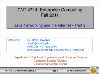 CNT 4714: Enterprise Computing Fall 2011 Java Networking and the Internet – Part 2