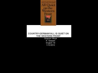 COUNTRY-GERMANYALL IS QUIET ON THE WESTERN FRONT