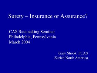 Surety – Insurance or Assurance?