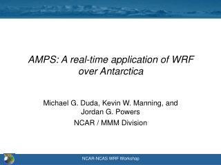 AMPS: A real-time application of WRF over Antarctica