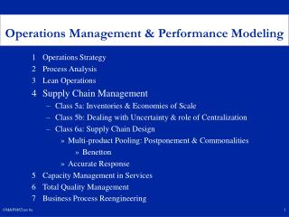 1	Operations Strategy 2	Process Analysis 3	Lean Operations 4	Supply Chain Management
