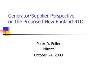 Generator/Supplier Perspective on the Proposed New England RTO