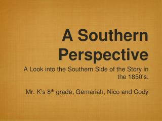 A Southern Perspective