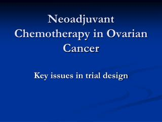 Neoadjuvant Chemotherapy in Ovarian Cancer