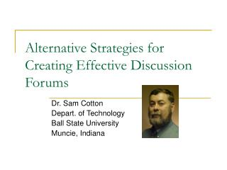 Alternative Strategies for Creating Effective Discussion Forums
