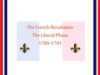 The French Revolution The Liberal Phase 1789-1791