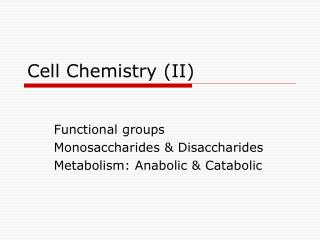 Cell Chemistry (II)