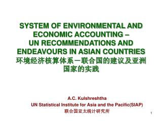 A.C. Kulshreshtha UN Statistical Institute for Asia and the Pacific(SIAP) 联合国亚太统计研究所