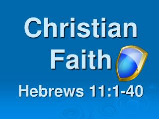 Christian Faith Hebrews 11:1-40
