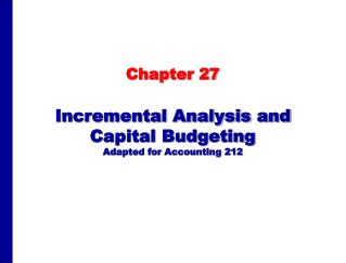 Incremental Analysis and Capital Budgeting Adapted for Accounting 212