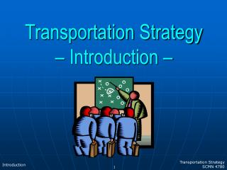 Transportation Strategy       – Introduction –