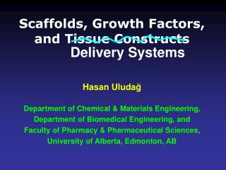 Scaffolds, Growth Factors, and Tissue Constructs