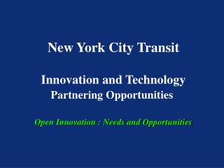 New York City Transit Innovation and Technology Partnering Opportunities