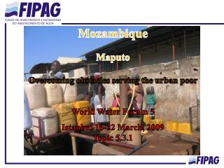 Mozambique Maputo Overcoming obstacles serving the urban poor World Water Forum 5
