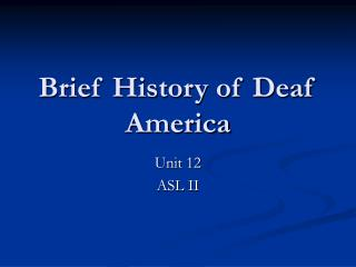 Brief History of Deaf America