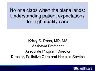 No one claps when the plane lands:   Understanding patient expectations for high quality care