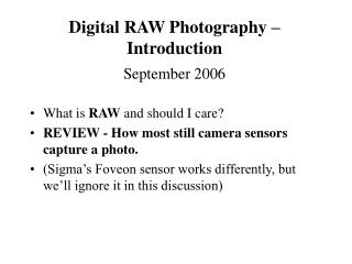 Digital RAW Photography – Introduction September 2006