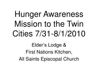 Hunger Awareness Mission to the Twin Cities 7/31-8/1/2010