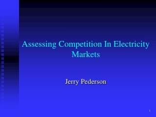 Assessing Competition In Electricity Markets
