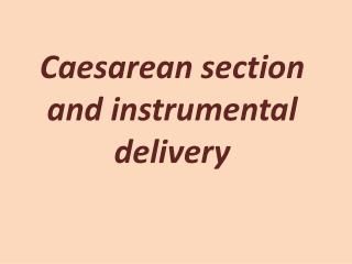 Caesarean section and instrumental delivery