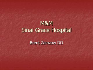 M&M Sinai Grace Hospital