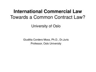 International Commercial Law Towards a Common Contract Law?