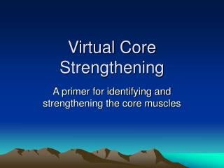 Virtual Core Strengthening