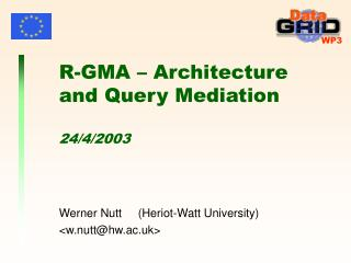 R-GMA – Architecture and Query Mediation  24/4/2003