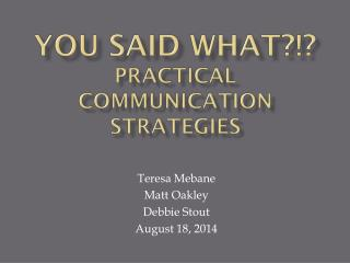 You Said What?!? Practical Communication Strategies