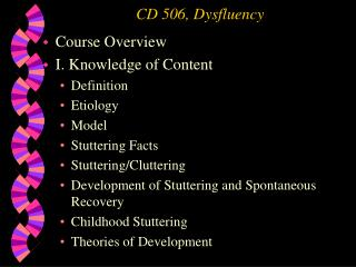CD 506, Dysfluency