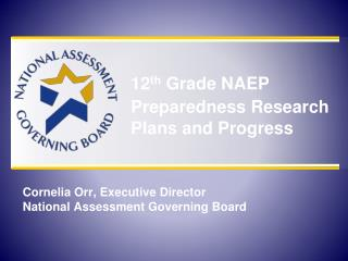 12 th  Grade NAEP Preparedness Research Plans and Progress