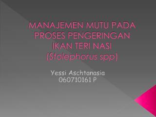 MANAJEMEN MUTU PADA PROSES PENGERINGAN  IKAN TERI NASI  ( Stolephorus spp )