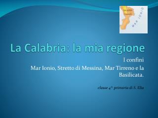 La Calabria: la mia regione