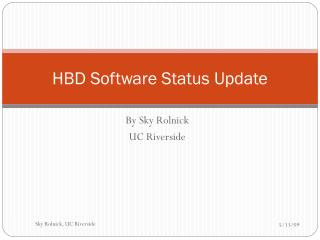 HBD Software Status Update