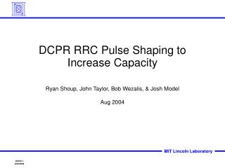 DCPR RRC Pulse Shaping to Increase Capacity
