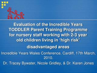 Evaluation of the Incredible Years TODDLER Parent Training Programme for nursery staff working with 2-3 year old childre