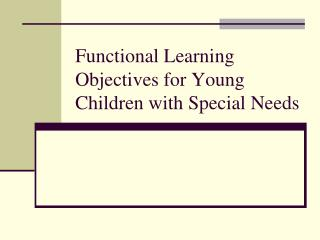 Functional Learning Objectives for Young Children with Special Needs